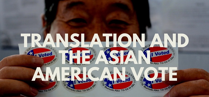 Reaching LEP Asian and Pacific Islanders this Election Season