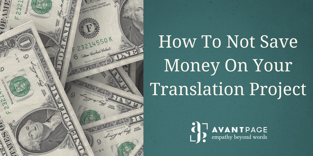 How To Not Save Money On Your Translation Project