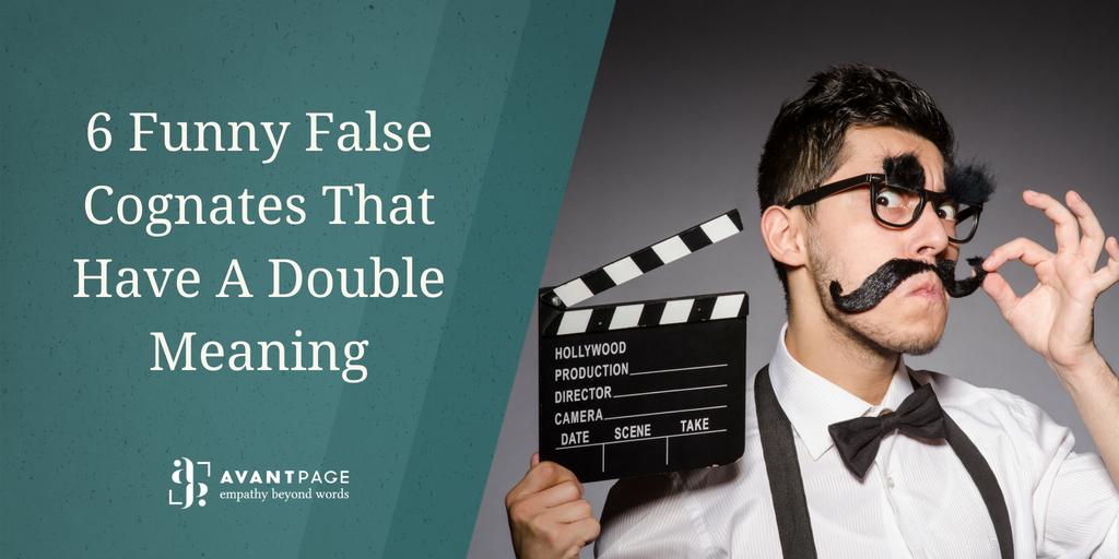 6 Funny False Cognates That Have A Double Meaning
