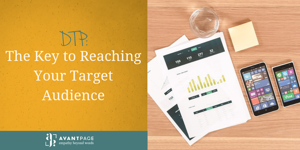 DTP: The Key to Reaching Your Target Audience