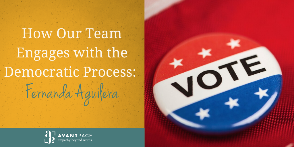How Our Team Engages with the Democratic Process: Fernanda Aguilera